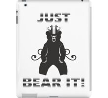 Just bear it !  iPad Case/Skin