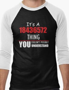 It's A 18436572 Thing YOU Couldn't Possibly UNDERSTAND Men's Baseball ¾ T-Shirt