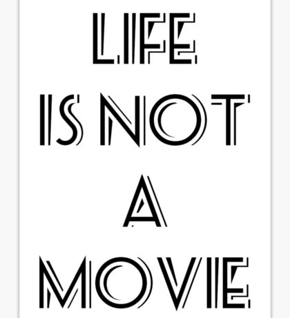 life is not a movie Sticker