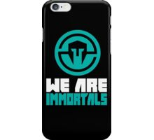 We are immortals iPhone Case/Skin