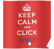 Keep calm and click edit Poster