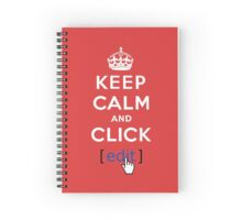 Keep calm and click edit Spiral Notebook