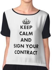 Keep Calm and Sign Your Contract Chiffon Top