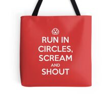 Run in circles, scream, and shout Tote Bag