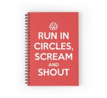 Run in circles, scream, and shout Spiral Notebook