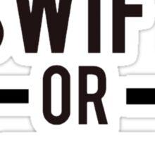 TAYLOR SWIFT OR DIE Sticker