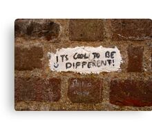 It's cool to be different! Canvas Print