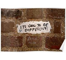 It's cool to be different! Poster