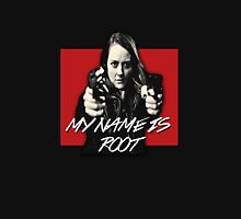 My name is Root - Amy Acker - Person of interest Unisex T-Shirt