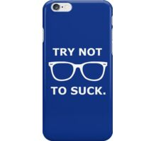 Try Not To Suck. - Cubs - Joe Maddon Saying iPhone Case/Skin