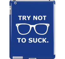 Try Not To Suck. - Cubs - Joe Maddon Saying iPad Case/Skin