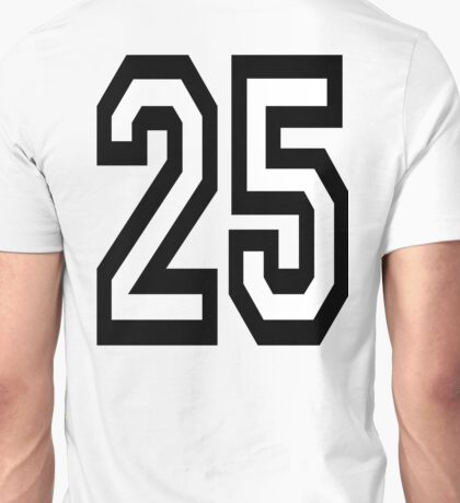 25, TEAM SPORTS, NUMBER 25, TWENTY, FIVE, Twenty fifth, Competition,  Unisex T-Shirt