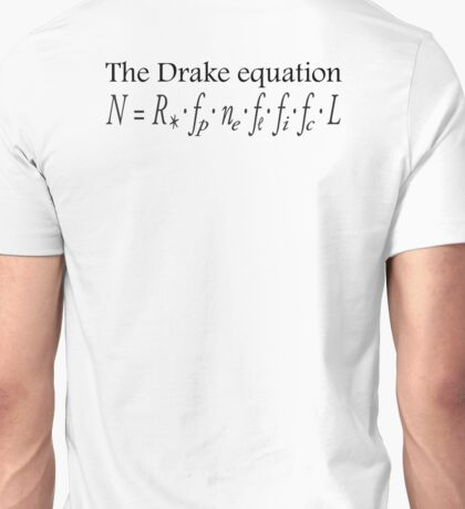 Aliens, The Drake equation, SETI, Alien, search for extraterrestrial life, Contact, Is there anyone there? Unisex T-Shirt