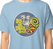 Do the Snail Dance Classic T-Shirt