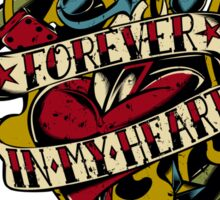 FOREVER IN MY HEART Sticker