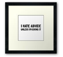 Hate Advice Framed Print