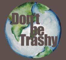 Don't be trashy earth day humor Baby Tee