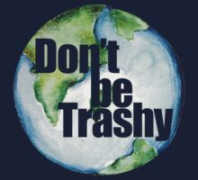 Don't be trashy earth day humor One Piece - Short Sleeve