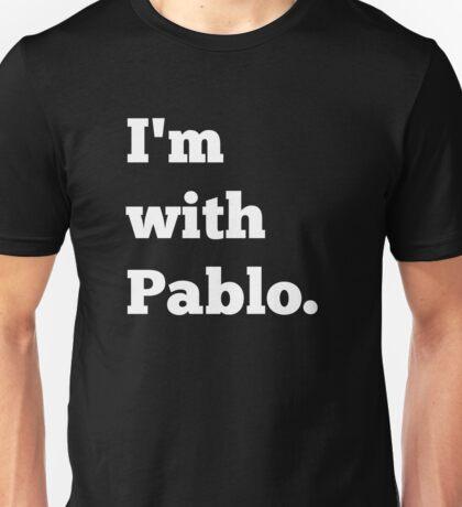 I'm With Pablo Unisex T-Shirt