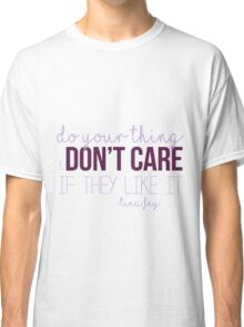 Do Your Thing Classic T-Shirt