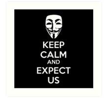 Keep calm and expect us Art Print