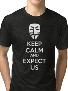 Keep calm and expect us Tri-blend T-Shirt