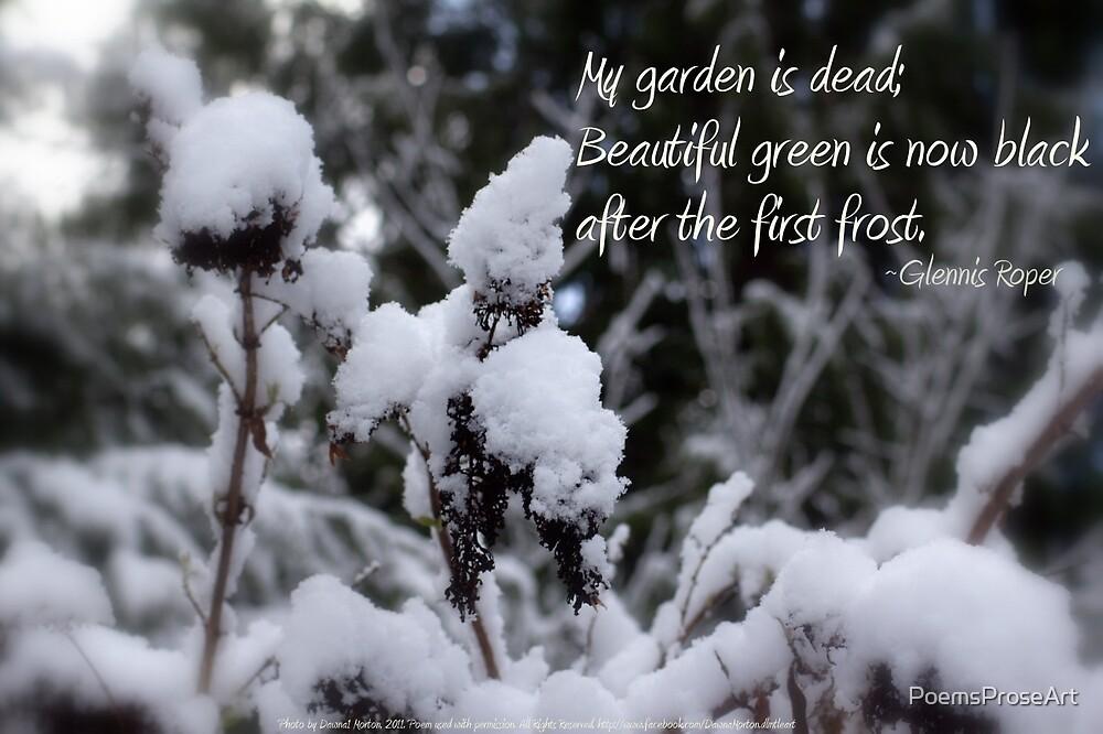 my garden is dead by PoemsProseArt