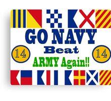 Go Navy Beat Army Again Canvas Print