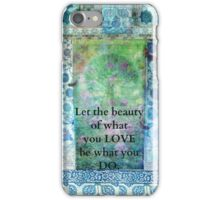 Rumi Inspirational Let the beauty of what you love be what you do quote iPhone Case/Skin