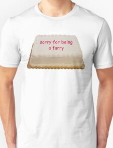 sorry for being a furry Unisex T-Shirt