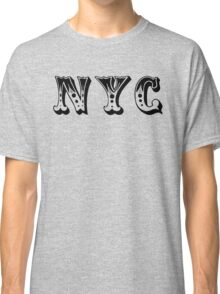 NYC is a Circus. Classic T-Shirt