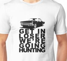 Get In Loser We're Going Hunting Unisex T-Shirt