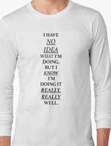 No Idea What I'm Doing Long Sleeve T-Shirt