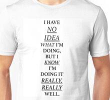 No Idea What I'm Doing Unisex T-Shirt
