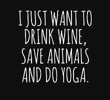 I Just Want To Drink Wine Save Animals And Do Yoga Tank Top