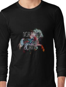 normal is boring (horse) Long Sleeve T-Shirt