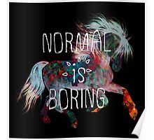 normal is boring (horse) Poster