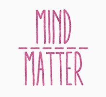 mind over matter Unisex T-Shirt