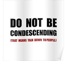 Condescending Talk Down Poster