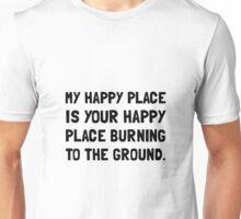 Happy Place Burning Unisex T-Shirt