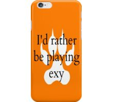 i'd rather be playing exy 2.0 iPhone Case/Skin