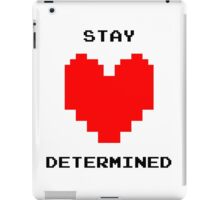 Stay Determined! iPad Case/Skin