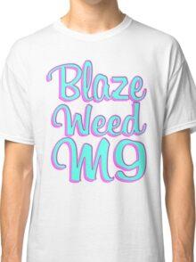 Blaze Weed M9 Classic T-Shirt