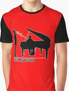 Suck My Pianist - with white line for darker colours - humour, funny Graphic T-Shirt