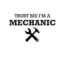TRUST ME I'M A MECHANIC Photographic Print
