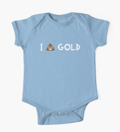 I poop gold One Piece - Short Sleeve
