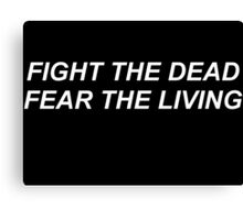 TWD // FIGHT THE DEAD, FEAR THE LIVING 2 Canvas Print