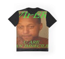 u are an imbecile  Graphic T-Shirt