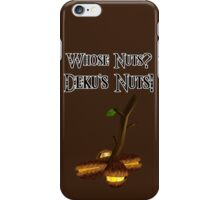 Who's Nuts? Deku's Nuts! (Zelda Deku Nut Shirt) iPhone Case/Skin