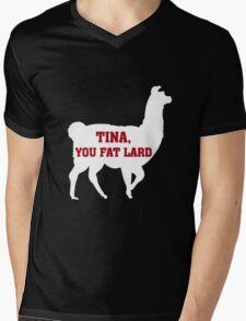 Tina, You Fat Lard Mens V-Neck T-Shirt